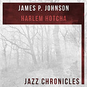 Harlem Hotcha (Live) by James P. Johnson