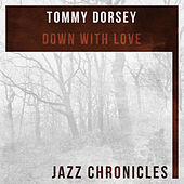 Down with Love (Live) by Tommy Dorsey