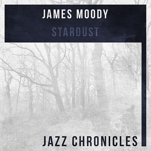 Stardust (Live) by James Moody