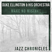 Make No Mistake (Live) by Duke Ellington
