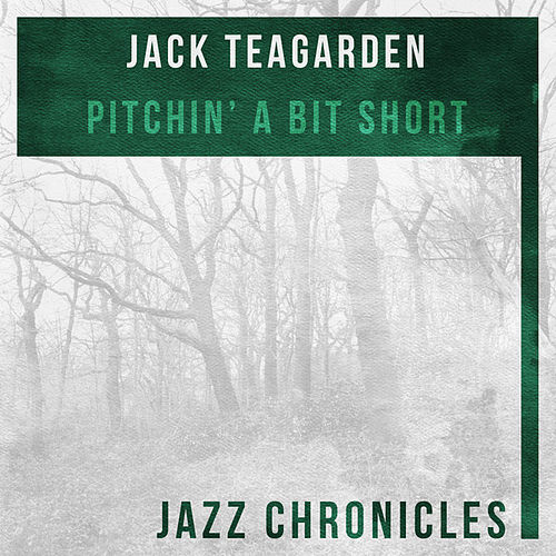 Pitchin' a Bit Short (Live) by Jack Teagarden