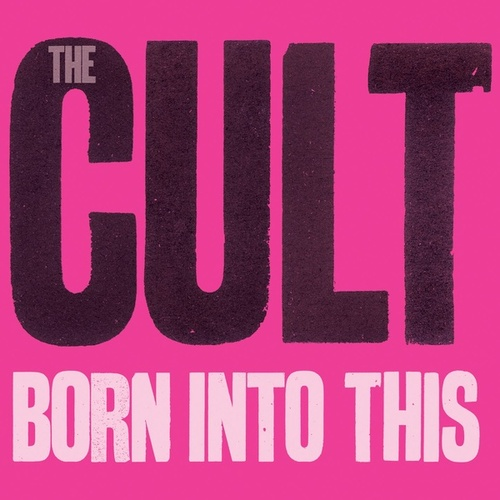 Born Into This by The Cult