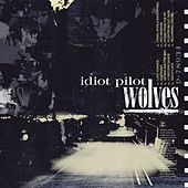 Wolves by Idiot Pilot