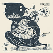No Sweat by Sasquatch