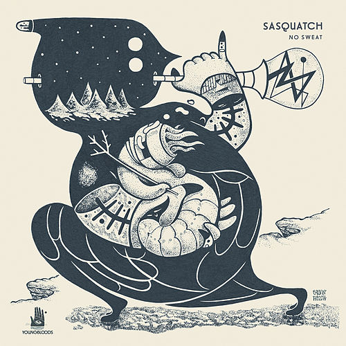 No Sweat by Sasquatch
