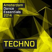 Amsterdam Dance Essentials 2014: Techno - EP by Various Artists