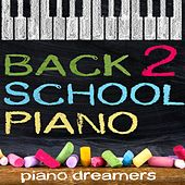 Back 2 School Piano Playlist by Piano Tribute Players