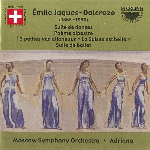 Émile Jaques-Dalcroze: Suite De Danses; Poeme Alpestre;