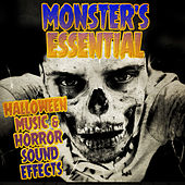 Monster's Essential Halloween Music & Horror Sound Effects by Various Artists