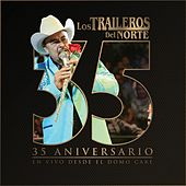35 Aniversario en Vivo Desde el Domo Care by Los Traileros Del Norte