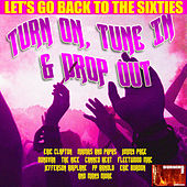 Turn on, Tune In & Drop Out by Various Artists