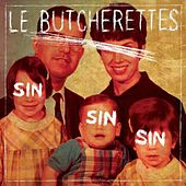 Sin Sin Sin by Le Butcherettes