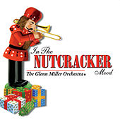 In the Nutcracker Mood by Glenn Miller