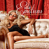 EROTIC EMOTIONS Sensual Lounge Music for a Hot Night by Various Artists