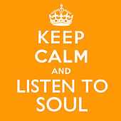 Keep Calm and Listen to Soul von Various Artists