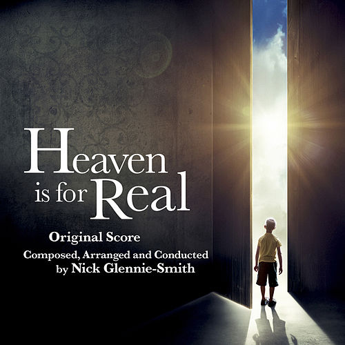 Heaven Is for Real (Original Motion Picture Score) by Nick Glennie-Smith
