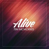 Alive by Tim McMorris