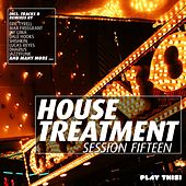 House Treatment - Session Fifteen by Various Artists