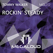 Rockin Steady by Tommy Walker