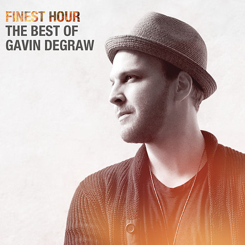 Finest Hour: The Best of Gavin DeGraw by Gavin DeGraw