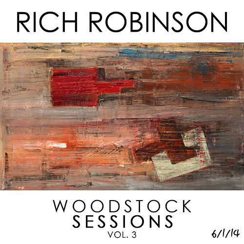 Woodstock Sessions Vol. 3 by Rich Robinson