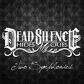 Two Symphonies (Deluxe Edition) by DEAD SILENCE HIDES MY CRIES