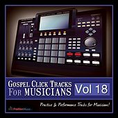 Gospel Click Tracks for Musicians Vol. 18 by Fruition Music Inc.