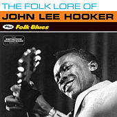 The Folk Lore of John Lee Hooker + Folk Blues (Bonus Track Version) by John Lee Hooker