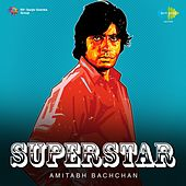 Superstar - Amitabh Bachchan by Various Artists