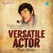 Versatile Actor - Raaj Kumar by Various Artists