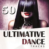 50 Ultimative Dance Tracks by Various Artists