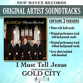 I Must Tell Jesus (Performance Tracks) - EP by Gold City
