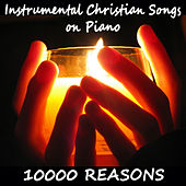 Instrumental Christian Songs on Piano: 10000 Reasons by The O'Neill Brothers Group