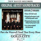 Part the Waters/I Need Thee Every Hour (Performance Tracks) by Gold City
