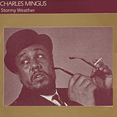 Stormy Weather by Charles Mingus