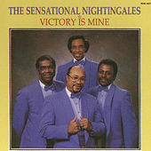 Victory Is Mine by The Sensational Nightingales