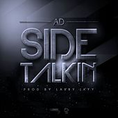 Side Talkin by Ad
