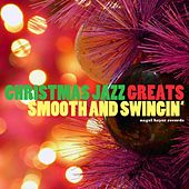 Christmas Jazz Greats - Smooth and Swinging von Various Artists
