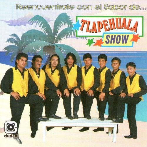 Reencuéntrate Con el Sabor de... by Tlapehuala Show