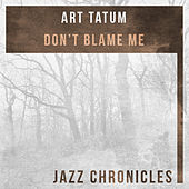 Don't Blame Me (Live) by Art Tatum
