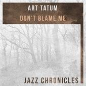 Don't Blame Me (Live) by Art Tatum