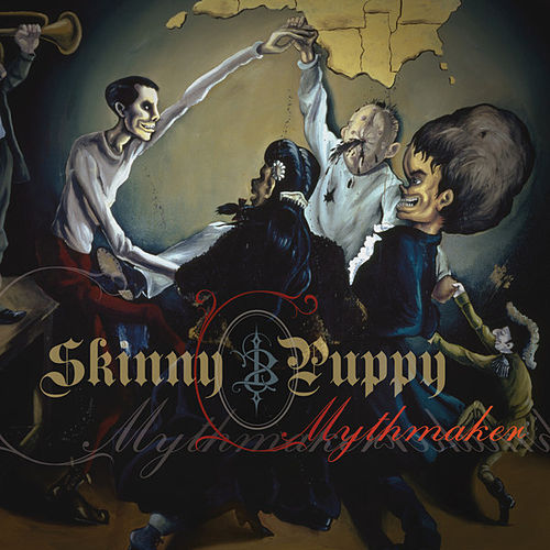 Mythmaker (Deluxe) by Skinny Puppy