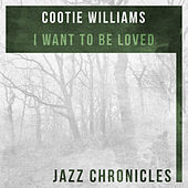 I Want to Be Loved (Live) von Cootie Williams