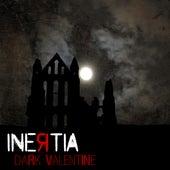 Dark Valentine by Inertia