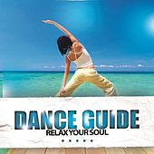 Dance Guide Relax Your Soul by Various Artists