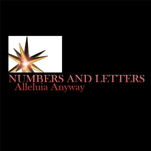 Alleluia Anyway by Numbers And Letters