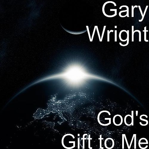 God's Gift to Me by Gary Wright
