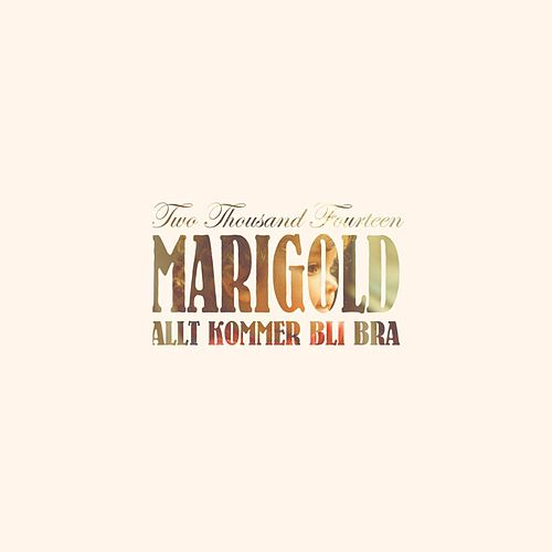 Allt Kommer Bli Bra by Marigold