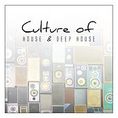 Culture of House & Deep House by Various Artists
