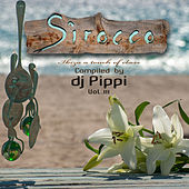 Sirocco Ibiza A Touch Of Class Vol. III Mixed By DJ Pippi by Various Artists